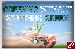 GREENING WITHOUT SPENDING GREEN
